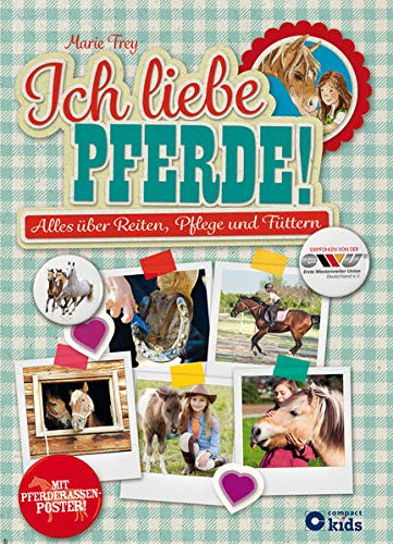 Ich liebe Pferde!: Alles über Reiten, Pflege und Füttern ( mit Pferderassenposter )