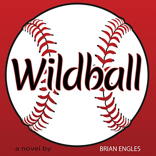 Wildball Audiobook By Brian Engles cover art