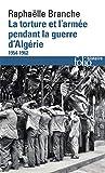 La torture et l'armée pendant la guerre d'Algérie - (1954-1962)
