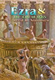 Ezra & the End of Days (The Gospel Feast Series)