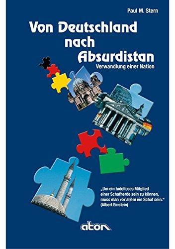Preisvergleich Produktbild Von Deutschland nach Absurdistan: Verwandlung einer Nation