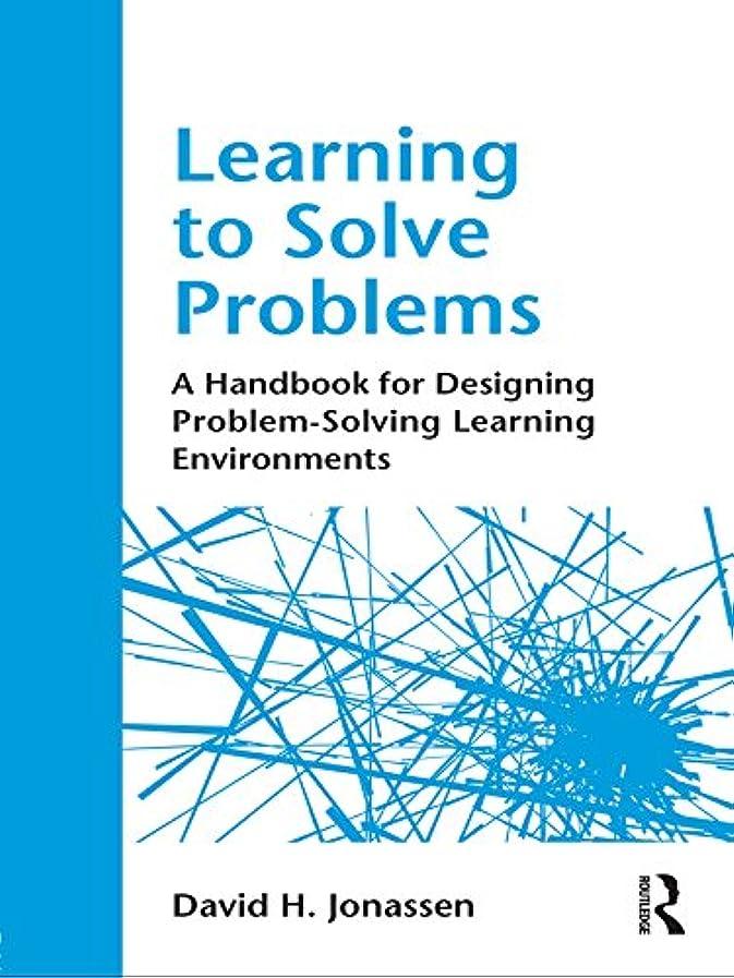 ハイライト目立つ欲しいですLearning to Solve Problems: A Handbook for Designing Problem-Solving Learning Environments (English Edition)