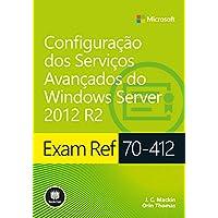 Exam Ref 70-412: Configuração dos Serviços Avançados do Windows Server 2012 R2 (Série Microsoft) (Portuguese Edition)