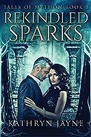 Rekindled Sparks (Tales of Mython)