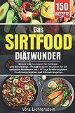Das Sirtfood Diätwunder  Sirtuin Diät Kochbuch f