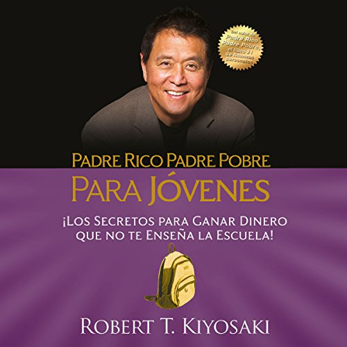 Padre rico, padre pobre para jóvenes [Rich Dad, Poor Dad for Young People] audiobook cover art