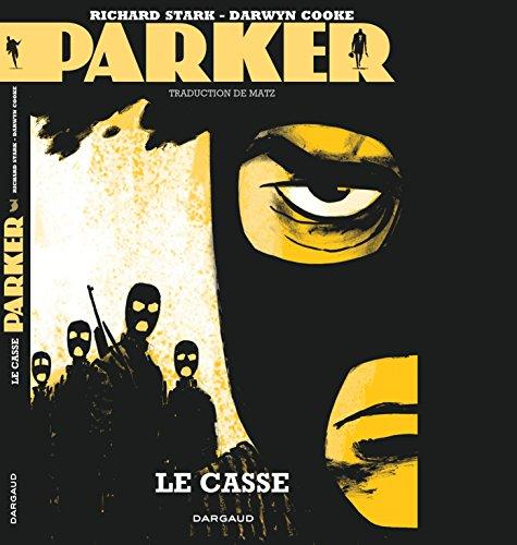 Parker, tome 3 : Le casse