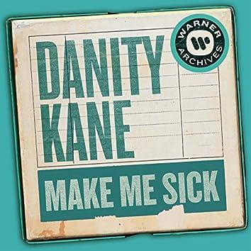 Make Me Sick