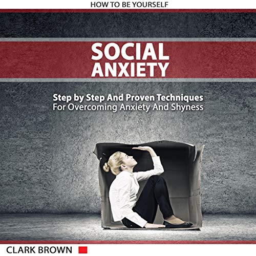 Social Anxiety - How to Be Yourself  audiobook cover art