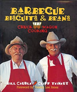Barbecue, Biscuits, and Beans: Chuckwagon Cooking