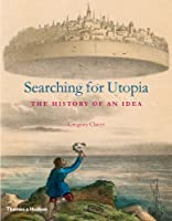 Searching for Utopia: The History of an Idea