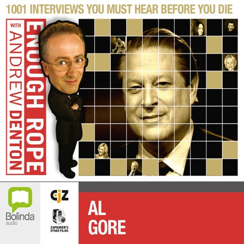 Enough Rope with Andrew Denton: Al Gore audiobook cover art