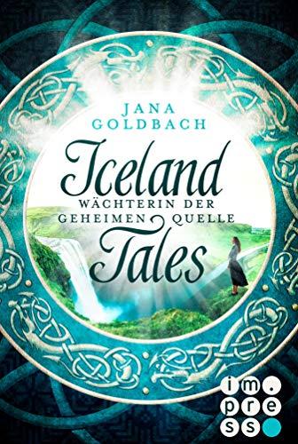 Iceland Tales 1: Wächterin der geheimen Quelle