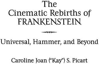 The Cinematic Rebirths of Frankenstein: Universal, Hammer, and Beyond