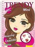 Maquillaje de ensueño (Mini Trendy Girl)
