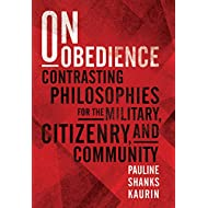 On Obedience: Contrasting Philosophies for the Military, Citizenry, and Community (Standford Studies in Jewish History and Culture)