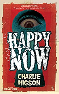 Charlie Higson - Happy Now