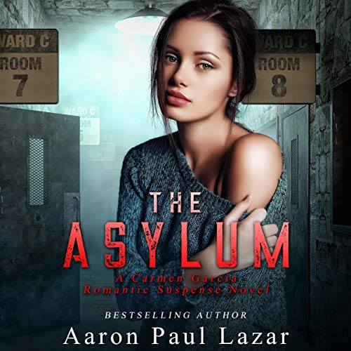 The Asylum: A Carmen Garcia Romantic Suspense Novel  audiobook cover art