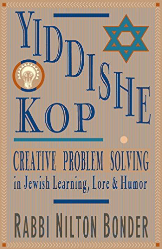 Yiddishe Kop: Creative Problem Solving in Jewish Learning, Lore, and Humor