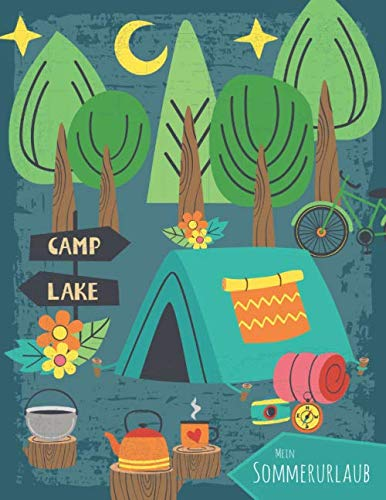Mein Sommerurlaub: Reisetagebuch für Jungen ab 6 Jahre - Urlaubstagebuch für 3 Wochen Campingurlaub - Zelten petrol - Geschenkbuch - 76 Seiten - ca. DIN A4
