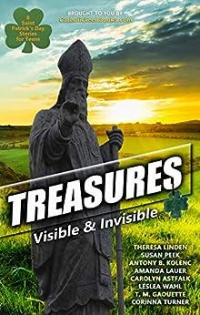 Treasures: Visible & Invisible (Catholic Teen Books Visible & Invisible Anthology Series) by [Theresa Linden, Susan Peek, Antony B. Kolenc, Amanda Lauer, Carolyn Astfalk, Leslea Wahl, T.M. Gaouette, Corinna Turner]