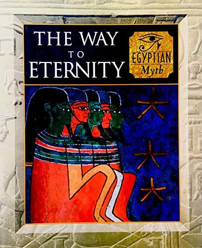 The Way To Eternity: Egyptian Myth