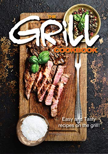 The Grill Cookbook: Easy and Tasty Recipes on the Grill (English Edition)