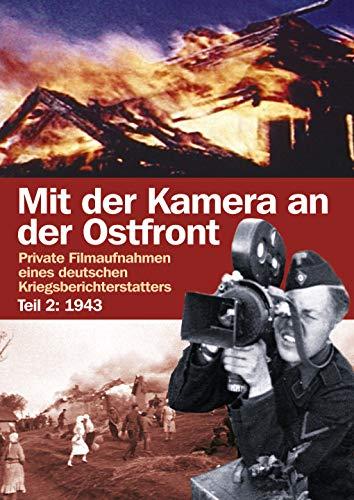 Mit der Kamera an der Ostfront Jahr 1943