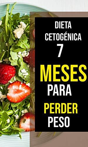 Dieta Cetogénica 7 meses para perder peso