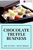 Chocolate truffle business: How to start + Recipe booklet