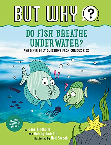 Do Fish Breathe Underwater?: And Other Silly Questions from Curious Kids (But Why) (English Edition)