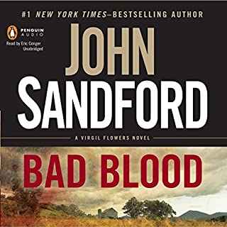 Bad Blood     A Virgil Flowers Novel              By:                                                                                                                                 John Sandford                               Narrated by:                                                                                                                                 Eric Conger                      Length: 9 hrs and 44 mins     3,373 ratings     Overall 4.3