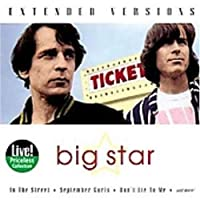 Extended Versions by Big Star (2013-05-03)