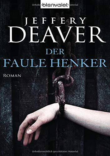Der faule Henker: Roman (Lincoln-Rhyme-Thriller, Band 5)