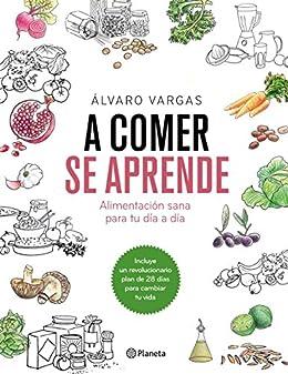 A comer se aprende: Alimentación sana para tu día a día eBook ...