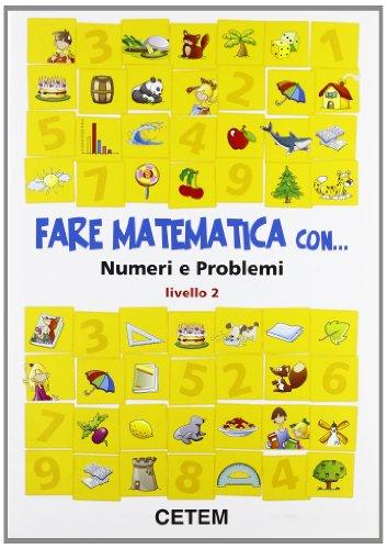 Fare matematica con... numeri e problemi. Per la 2ª classe elementare