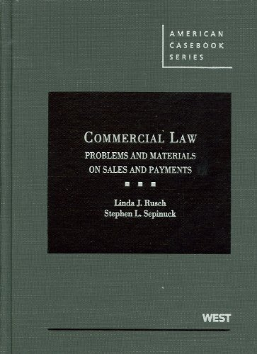 Commercial Law: Problems and Materials on Sales and Payments (American Casebook Series)