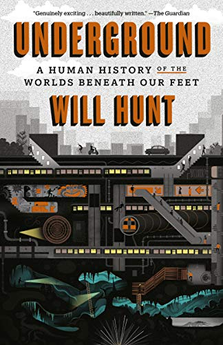 Underground: A Human History of the Worlds Beneath Our Feet (RANDOM HOUSE)