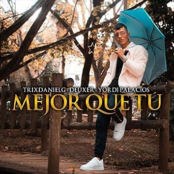 Mejor Que Tú (feat. Deuxer & Yordi Palacios)