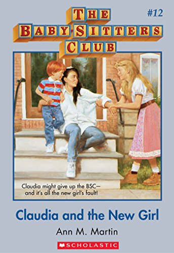 The Baby-Sitters Club #12: Claudia and the New Girl (Baby-sitters Club (1986-1999)) (English Edition)