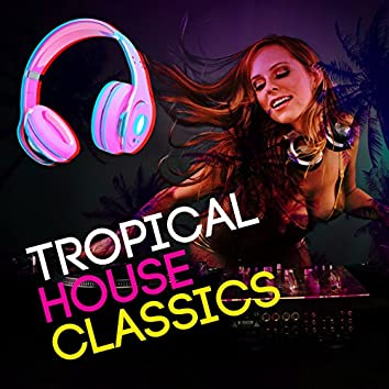 Tropical House Classics