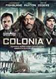 Colonia V (Import Dvd) (2014) Laurence Fishburne; Kevin Zegers; Bill Paxton; C...