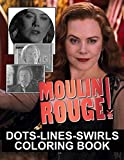 Moulin Rouge Dots Lines Swirls Coloring Book: Unofficial High Quality Color Dots Lines Swirls Activity Books For Adults