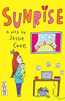 Sunrise - A Play by Jessie Cave