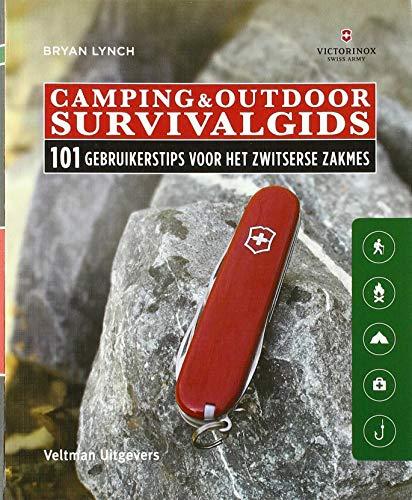 Camping & Outdoor Survivalgids: 101 gebruikerstips voor het Zwitsers zakmes