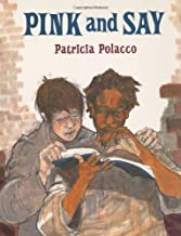 By Patricia Polacco Pink and Say (Hardcover) September 15, 1994