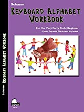 Keyboard Alphabet Workbook: Pre-Primer Level Very Early Elementary Level (Schaum Publications)