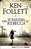 Der Schlüssel zu Rebecca: Thriller (German Edition)