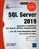 SQL Server 2019 - Apprendre à administrer une base de données transactionnelle avec SQL Server Management Studio
