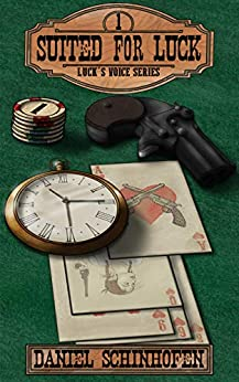 Suited for Luck (Luck's Voice Book 1) by [Daniel Schinhofen]